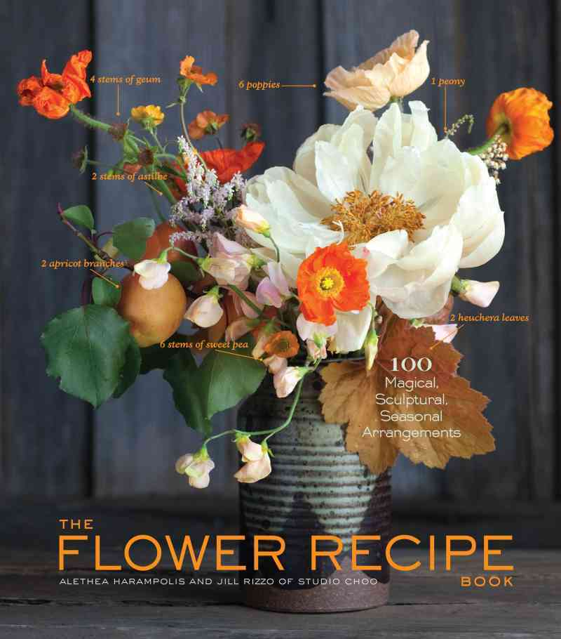 The Flower Recipe Book By Harampolis, Alethea/ Rizzo, Jill